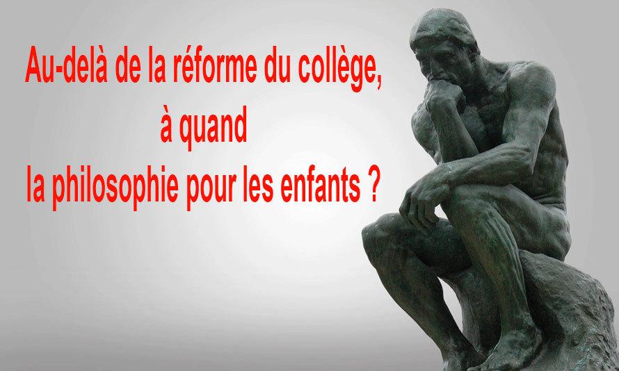 Au-delà de la réforme du collège, à quand la philosophie pour les enfants ?