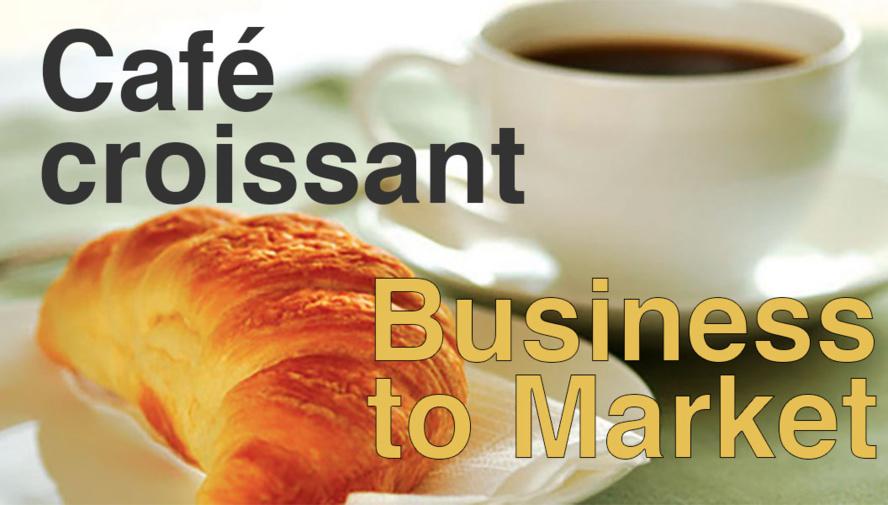 Café-croissant Business to Market