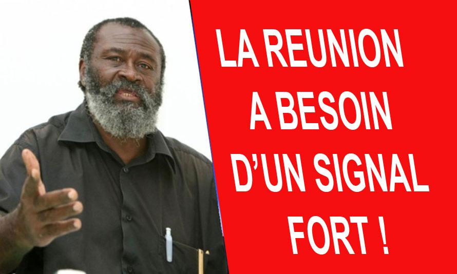 ARRETONS DE FAIRE DE LA POLITIQUE : LA REUNION A BESOIN D'UN SIGNAL FORT !