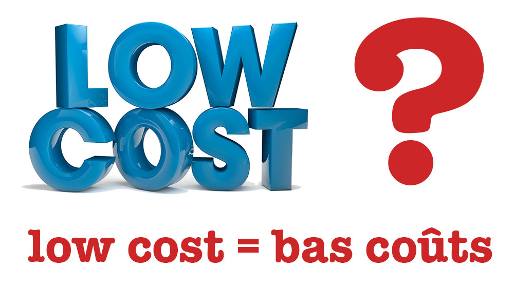 Low cost : Bas coûts