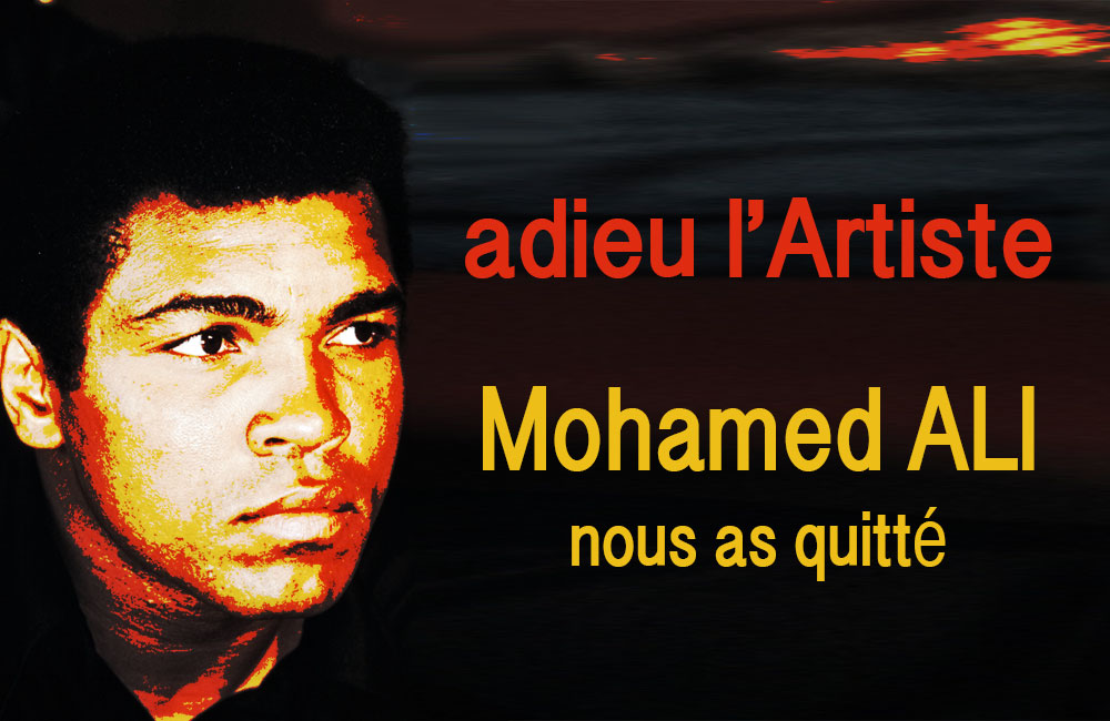 Mohamed ALI nous as quitté, adieu l'Artiste