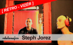 [ RÉTRO-VIZÉR ] STEPH JOREZ