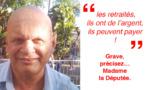 Les retraités, ils ont de l'argent, ils peuvent payer ! : Paroles d'une Députée