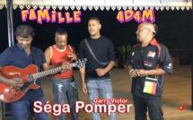 Séga Pomper avec la famille ADAM